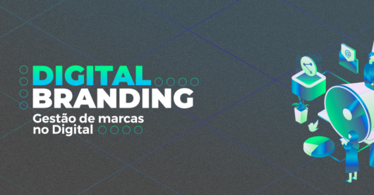 Digital Branding – Gestão de marcas no Digital
